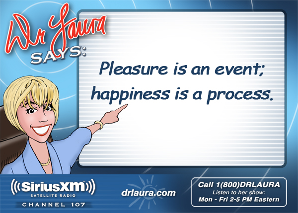 Pleasure is an event; happiness is a process.