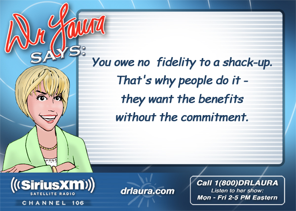 You owe no  fidelity to a shack-up.  That's why people do it - they want the benefits without the commitment.