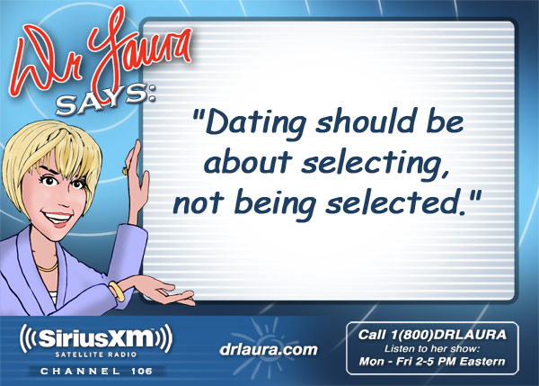 Dating should be about selecting, not being selected.