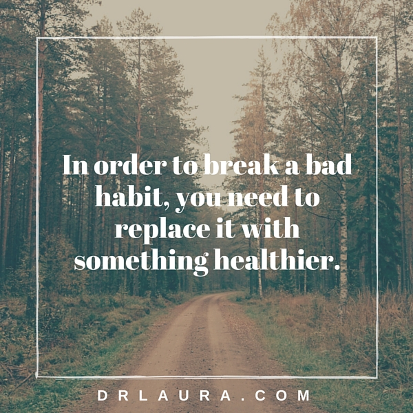 How to Break a Bad Habit Once and for All